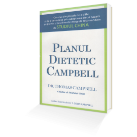 Planul Dietetic Campbell – Thomas M.Campbell II, T. Colin Campbell, dr.