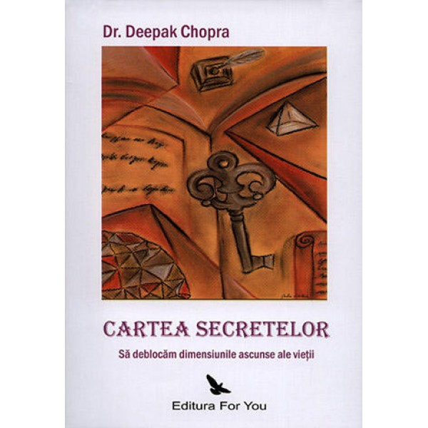 Cartea Secretelor • să deblocăm dimensiunile ascunse ale vieţii – Deepak Chopra