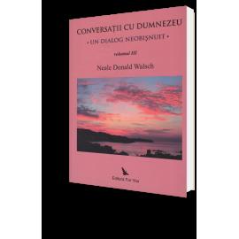 Conversații cu Dumnezeu, Vol.1, 2, 3 – Neale Donald Walsch
