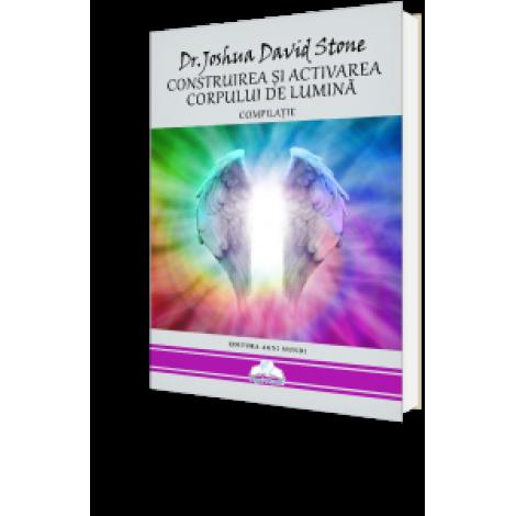 Construirea Și Activarea Corpului De Lumină – Dr. Joshua David Stone