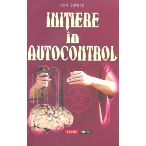 Iniţiere În Autocontrol – Dan Seracu