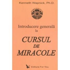 Introducere Generală la Cursul de Miracole - Kenneth Wapnick