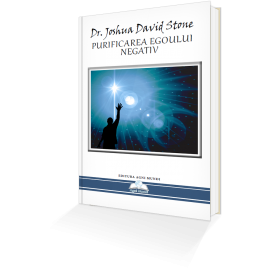 Purificarea Egoului Negativ – Dr. Joshua David Stone - Resigilat
