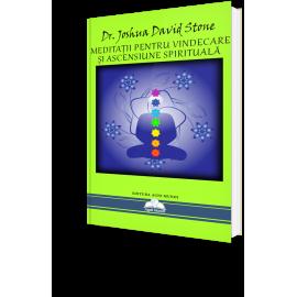 Meditații pentru Vindecare și Ascensiune Spirituală – Dr. Joshua David Stone - ediția extinsă a compilației
