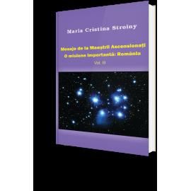 Mesaje de la Maeștrii Ascensionați. O misiune importantă: România – Vol. III -  Maria Cristina Stroiny