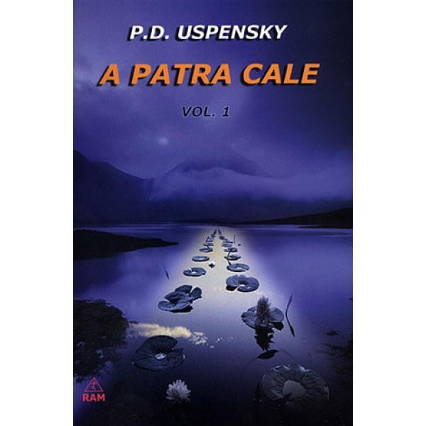 A patra Cale - vol. 1 - P.D. Ouspensky