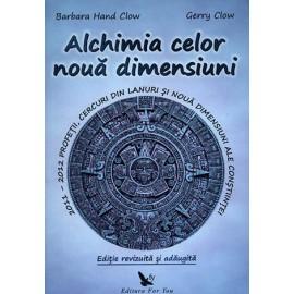Alchimia celor nouă dimensiuni 2011 – 2012 • profeții, cercuri din lanuri și noua dimensiuni ale conștiinței - Barbara Hand Clow, Gerry Clow