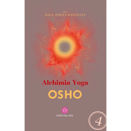 Alchimia Yoga • comentarii asupra Sutrelor Yoga ale lui Patanjali - Osho
