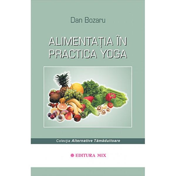 Alimentaţia în Practica Yoga - Dan Bozaru