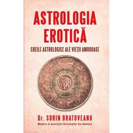 Astrologia Erotică • cheile astrologice ale vieţii amoroase - Sorin Bratoveanu