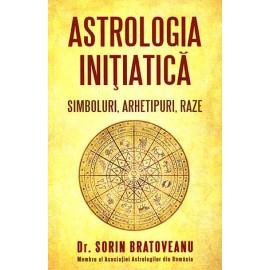 Astrologia Iniţiatică • simboluri, arhetipuri, raze - Sorin Bratoveanu