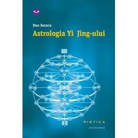 Astrologia Yi Jing-ului  - Dan Seracu