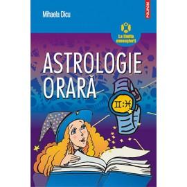 Astrologie Orară • horoscopul întrebărilor despre dragoste, succes, bani şi orice alt lucru care ne preocupă - Mihaela Dicu