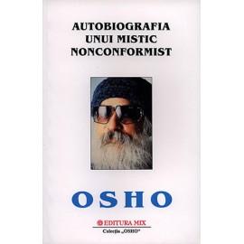 Autobiografia unui Mistic Nonconformist  - Osho