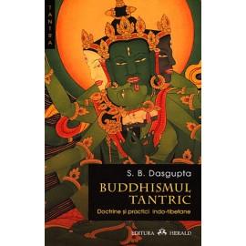 Buddhismul Tantric • doctrine şi practici indo-tibetane - Shashi Bhushan Dasgupta