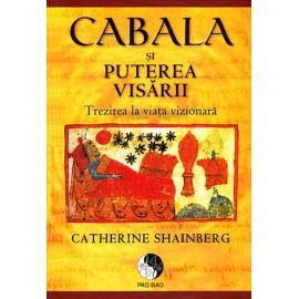 Cabala și Puterea Visării • trezirea la viaţa vizionară – Catherine Shainberg