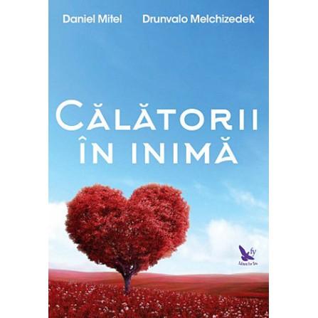 Călătorii în Inimă  - Daniel Mitel, Drunvalo Melchizedek