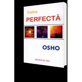 Calea Perfectă – Osho - Resigilat