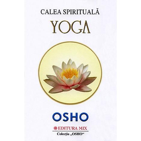 Calea Spirituală Yoga  - Osho