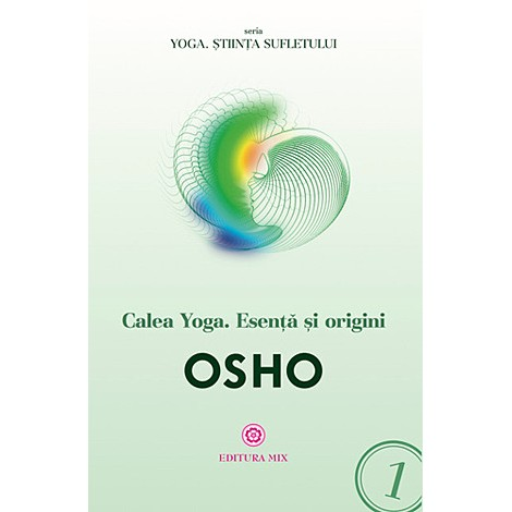 Calea Yoga • esență şi origini - Osho