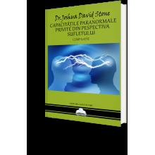 Capacitățile Paranormale Privite Din Perspectiva Sufletului – Dr. Joshua David Stone