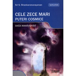 Cele Zece Mari Puteri Cosmice • Dasa Mahavidyas - Sri S. Shankaranarayanan