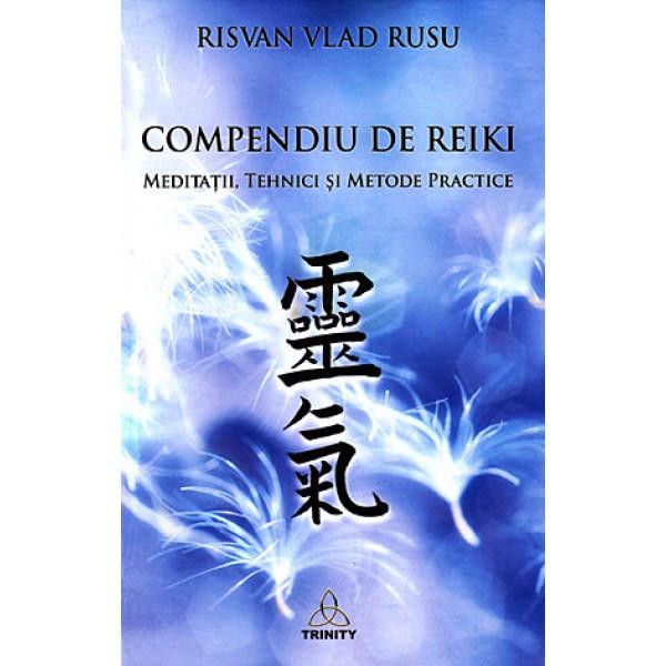 Compendiu de Reiki • meditaţii, tehnici şi metode practice - Risvan Vlad Rusu