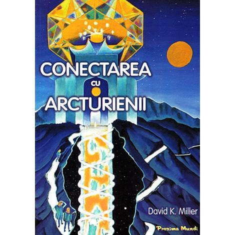 Conectarea cu Arcturienii – David Miller