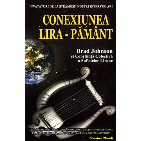 Conexiunea Lira-Pământ • învățături de la strămoșii noștri interstelari - Brad Johnson și Conștiința Colectivă a Sufletelor Lirane