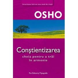 Conştientizarea • cheia pentru a trăi în armonie - Osho - anticariat