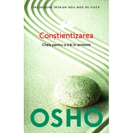 Conştientizarea • cheia pentru a trăi în armonie - Osho
