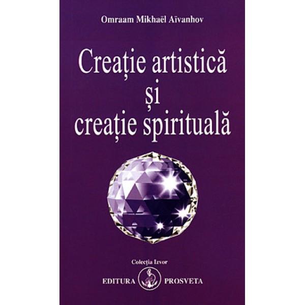Creaţie Artistică și Creaţie Spirituală - Omraam Mikhael Aivanhov