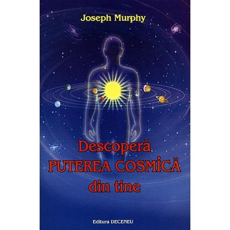 Descoperă Puterea Cosmică din Tine  - Joseph Murphy