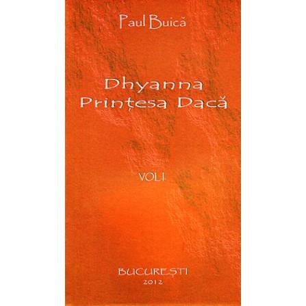 Dhyanna, Prinţesa Dacă - vol. 1  - Paul Buică