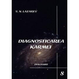 Dialoguri - Diagnosticarea Karmei cartea a opta - Serghei Nikolaevici Lazarev