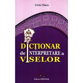 Dicţionar de Interpretare a Viselor  - Livia Olaru