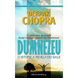 Dumnezeu - o istorie a revelaţiei sale  - Deepak Chopra