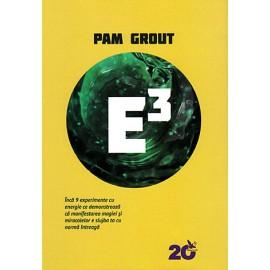 E3 - încă 9 experimente cu energie ce demonstrează că manifestarea magiei şi miracolelor e slujba ta cu normă întreagă - Pam Grout