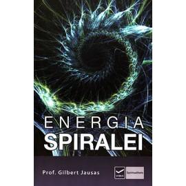 Energia Spiralei • aplicaţii practice ale energiilor formei în evoluţia personală şi spirituală - Gilbert Jausas