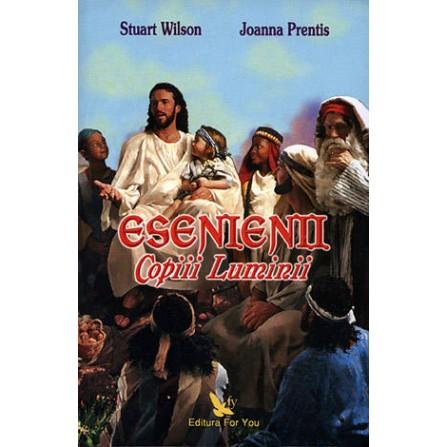 Esenienii • Copiii Luminii - Stuart Wilson, Joanna Prentis