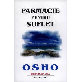 Farmacie pentru Suflet • lucruri simple pe care le puteţi face pentru a evita neplăcerile vieţii de zi cu zi: 101 metode – Osho