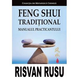 Feng Shui Tradițional • Manualul Practicantului – Risvan Vlad Rusu