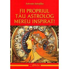 Fii Propriul Tău Astrolog Mereu Inspirat!  - Astronin Astrofilus
