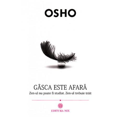 Gâsca este Afară – Osho
