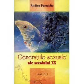 Generaţiile sexuale ale secolului XX  - Rodica Purniche
