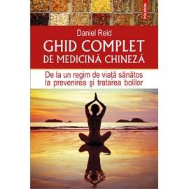 Ghid Complet de Medicină Chineză • de la un regim de viaţă sănătos la prevenirea şi tratarea bolilor - Daniel Reid