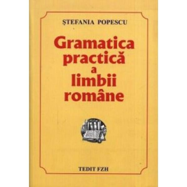 Gramatica Practică a Limbii Române - Ștefania Popescu