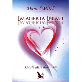 Imageria Inimii • o cale spre iluminare - Daniel Mitel