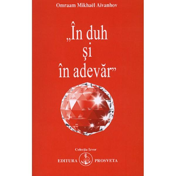 În Duh şi în Adevăr - Omraam Mikhael Aivanhov