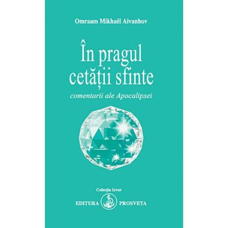 În Pragul Cetăţii Sfinte - Omraam Mikhael Aivanhov